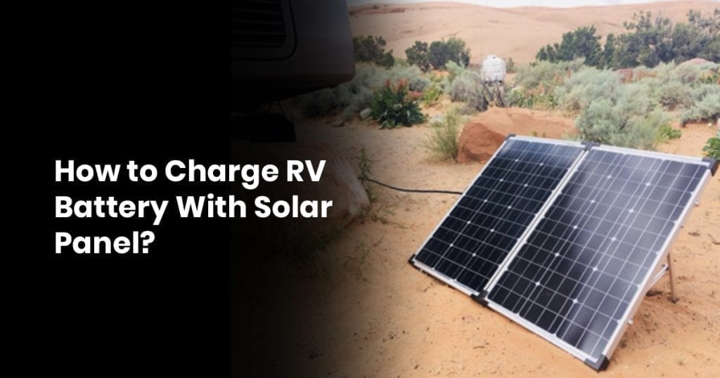 How to Charge RV Battery With Solar Panel