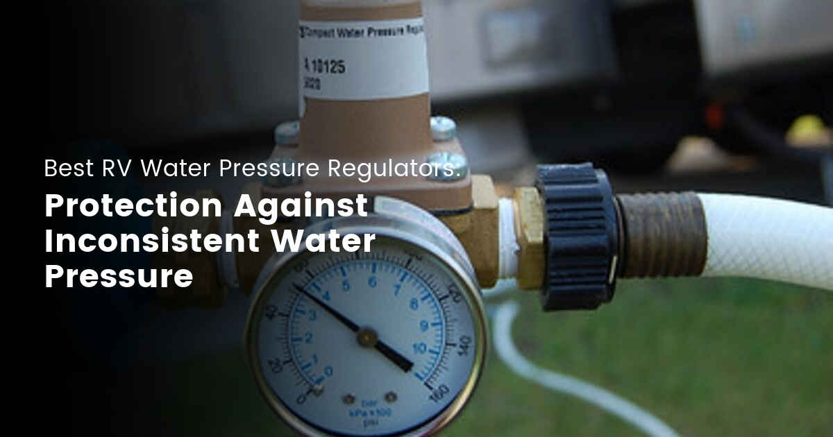Information on RV water pressure regulators