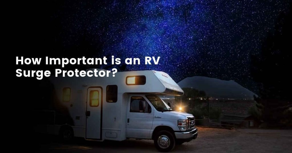 This is why you absolutely need an RV surge protector