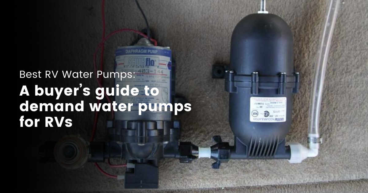 Buyers Guide to Demand Water pumps for RVs