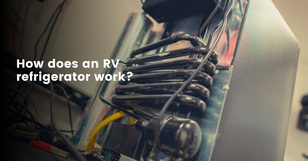 How Does An RV Refrigerator Work?