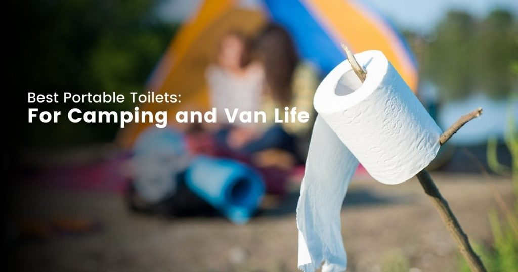 Best portable toilet for camping and van life