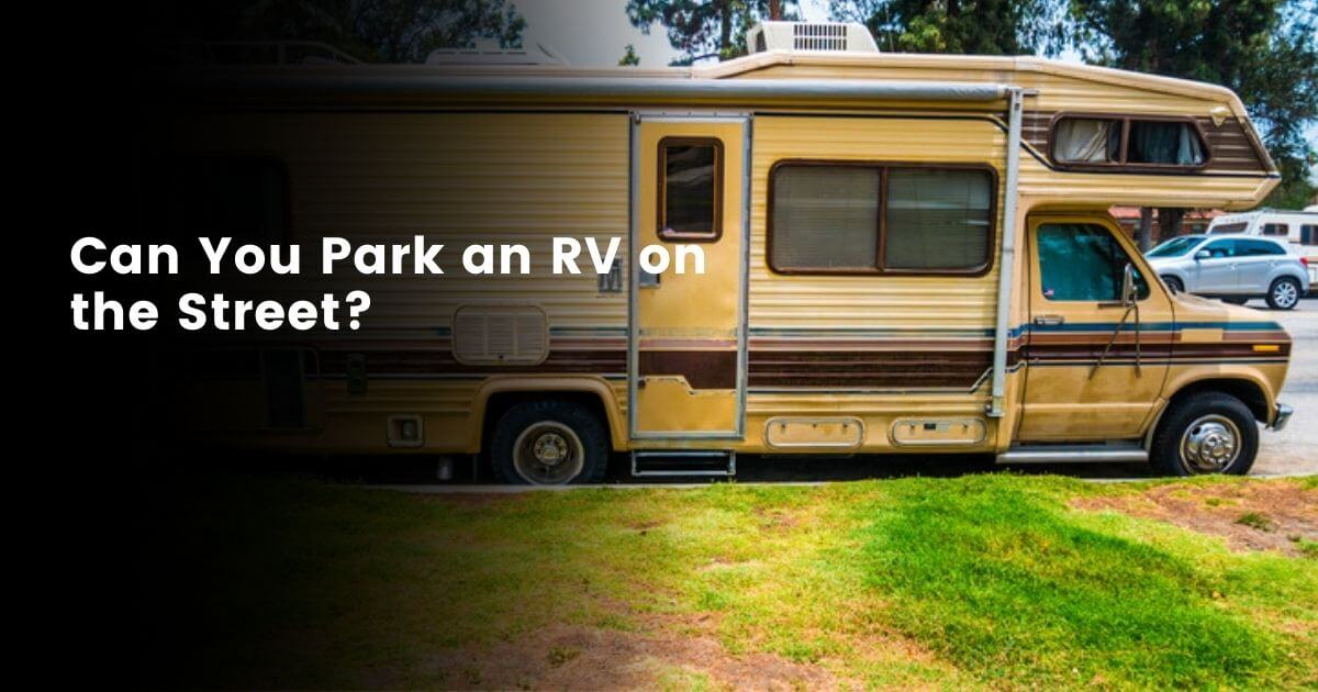 Can you park a Motorhome on the street