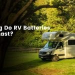How Long Do RV Batteries Last?