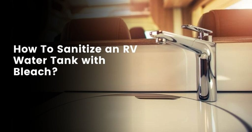 Sanitizing rv camper fresh water tank with bleach
