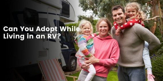 Can You Adopt While Living in an RV