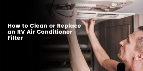 How To Clean or Replace an RV Air Conditioner Filter