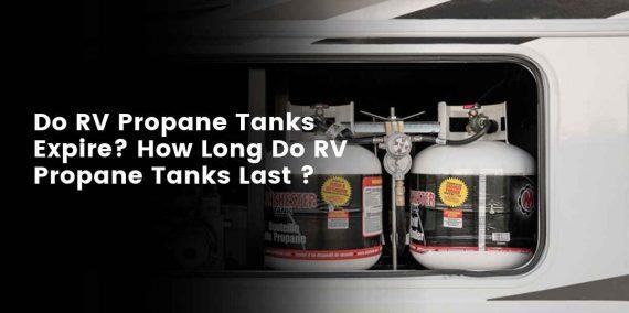 How long do RV propane tanks last?